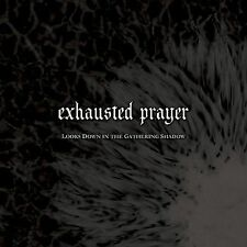Exhausted Prayer Looks Down in the Gathering Shadow CD
