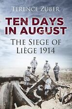 Ten Days in August: The Siege of Liège 1914, Zuber, Terence