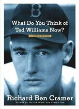 What Do You Think of Ted Williams Now?: A Remembrance ( Cramer, Richard Ben ) Us
