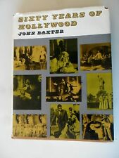 Sixty Years of Hollywood (1894-1971) by John Baxter HC DJ 1973 Star Photos