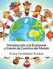 Introduccion a la Economia a Traves de Cuentos Del Mundo : Una Introduccion a...