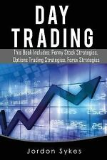 Trading,Stocks,Day Trading,Forex: Day Trading : This Books Includes: Penny...