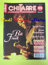 rivista CHITARRE 99/1994 Bill Frisell David Torn Scott Henderson A. Caron No cd