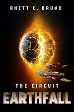 Earthfall: The Circuit by Rhett C. Bruno (2016, Paperback)