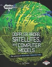 Doppler Radar, Satellites, and Computer Models: The Science of Weather Forecast