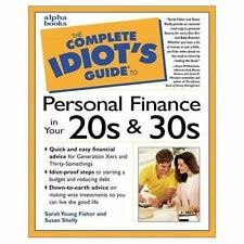 The Complete Idiot's Guide to Personal Finance in Your 20s & 30's