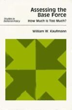 Assessing the Base Force: How Much Is Too Much? (Studies in Defense Policy)