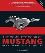 The Complete Book of Mustang: Every Model Since 1964-1/2 (Complete Book Series),