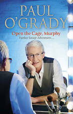 Open the Cage, Murphy! by Paul O'Grady (Hardback, 2015)
