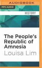 The People's Republic of Amnesia : Tiananmen Revisited by Louisa Lim (2016,...
