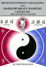 Muscle/Tendon Changing and Marrow/Brain Washing Chi Kung: The Secret of Youth ..