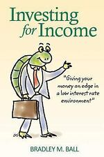 Investing for Income : Giving Your Money an Edge in a Low Interest Rate...