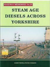 Railway Memories No.25 Steam Age Diesels Across Yorkshire