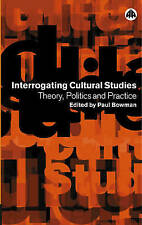 Interrogating Cultural Studies: Theory, Politics and Practice,,Excellent Book mo