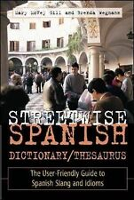 Streetwise Spanish Dictionary / Thesaurus: The User-friendly Guide to Spanish...