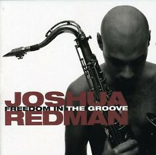 Freedom In The Groove - Joshua Redman (1996, CD NEUF)
