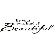 Be Your Own Kind Of Beautiful Vinyl Wall Sticker Home Art Decor Decal DIY Mural
