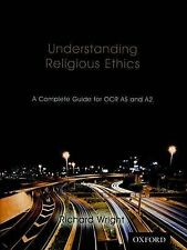 Understanding Religious Ethics: A Complete Guide for OCR AS and A2, Wright, Rich