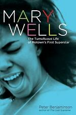 Mary Wells : The Tumultuous Life of Motown's First Superstar by Peter...