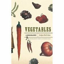 Vegetables : A Biography by Evelyne Bloch-Dano (2013, Paperback)