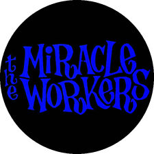 CHAPA/BADGE THE MIRACLE WORKERS . pin button garage morlocks lyres cynics  dmz