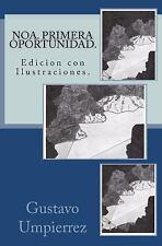 Noa. Primera Oportunidad : Edicion con Ilustraciones by Gustavo Umpierrez...