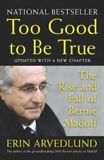 Too Good to Be True: The Rise and Fall of Bernie Madoff - VeryGood - Arvedlund,