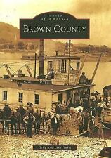 Images of America: Brown County by Lisa Haitz and Greg Haitz (2006, Paperback)