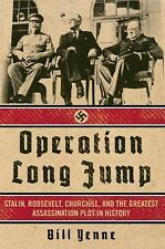 OPERATION LONG JUMP (9781621573463) - BILL YENNE (HARDCOVER) NEW