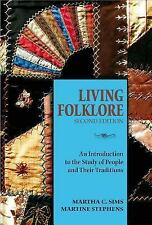 Living Folklore, 2nd Edition: An Introduction to the Study of People and Their