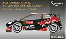 DECALS 1/43 FORD FIESTA WRC #11 - TANAK - RALLYE PORTUGAL 2014 - MF-ZONE D43303