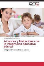 Alcances y Limitaciones de la Integraci�n Educativa B�sica by Martinez...
