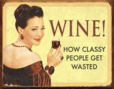 WINE HOW CLASSY PEOPLE WASTED Vintage Style Metal Signs Man Cave Garage Decor 69