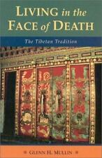 Living in the Face of Death: Advice from the Tibetan Masters