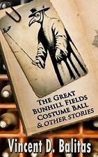The Great Bunhill Fields Costume Party and Other Stories by Vincent Balitas...