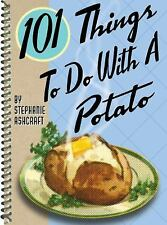 101 Things to Do with a Potato by Stephanie Ashcraft (2004, Spiral, Reprint)