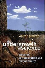 The Undergrowth of Science: Delusion, Self-Deception and Human Frailty-ExLibrary