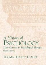 A History of Psychology: Main Currents in Psychological, Sixth Edition
