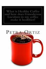 What Is Healthy Coffee and How Does Ganoderma Lucidum in My Coffee Make It...