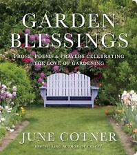 Garden Blessings: Prose, Poems and Prayers Celebrating the Love of Gar-ExLibrary