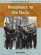 Resistance to the Nazis (Holocaust (Heinemann Hardcover))