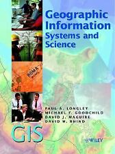 Geographic Information Systems and Science by Longley, Paul A.; Goodchild, Mich