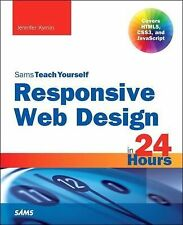 Responsive Web Design with HTML5 and CSS3 in 24 Hours by Jennifer Kyrnin...