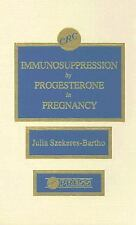 Immunosuppression by Progesterone in Pregnancy