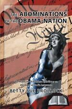 The Abominations of the Obama-Nation : The Audacity of Ruthless Ambitions vs....