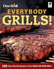 Char-Broil's Everybody Grills! (Grilling) by Editors of Creative Homeowner