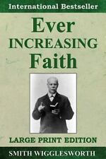 Ever Increasing Faith by Smith Wigglesworth (2013, Paperback)