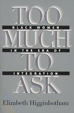 Gender and American Culture: Too Much to Ask : Black Women in the Era of...