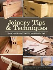 Joinery Tips and Techniques by Popular Woodworking Editors (2012, Paperback)