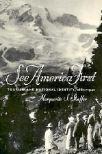 See America First: Tourism and National Identity 1880-1940